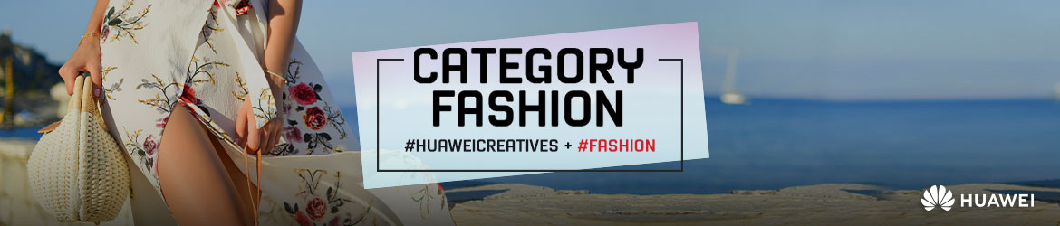 Huawei creatives categories connector 18 02 19 gm fashion
